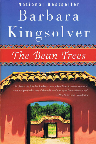 review of barbara kingsolvers novel the bean trees The bean trees by barbara  i am a freshmen at a local prep school and our first assignment was to read kingsolvers,the bean trees  the novel, the bean trees.